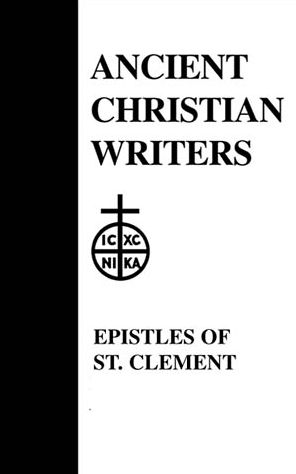 The Ancient Christian Writers: The Epistles of St. Clement of Rome and St. Ignatius of Antioch