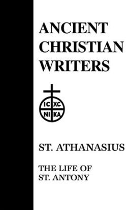 St. Athanasius: The Life of St. Antony