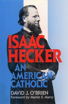 Isaac Hecker: An American Catholic