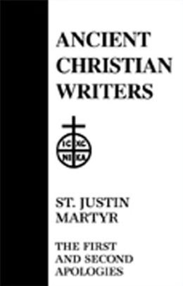 St. Justin Martyr: The First and Second Apologies