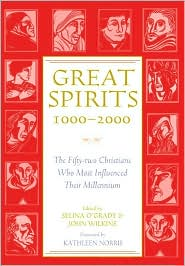 Great Spirits 1000-2000: The Fifty-Two Christians Who Most Influenced Their Millennium