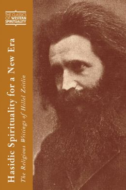 Hasidic Spirituality for a New Era: The Religious Writings of Hillel Zeitlin