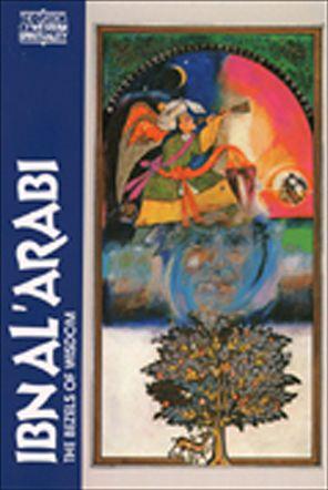 Ibn Al' Arabi: The Bezels of Wisdom