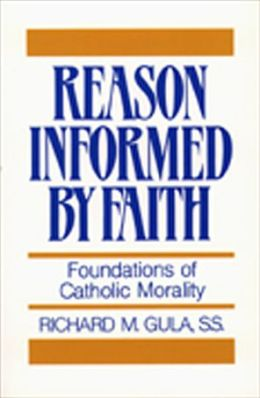 Reason Informed by Faith: Foundations of Christian Morality