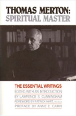 Thomas Merton: Spiritual Master: the Essential Writings
