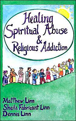 Healing Spiritual Abuse and Religious Addiction