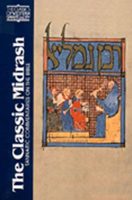 The Classic Midrash: Tannaitic Commentaries on the Bible