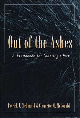 Out of the Ashes: A Handbook for Starting Over