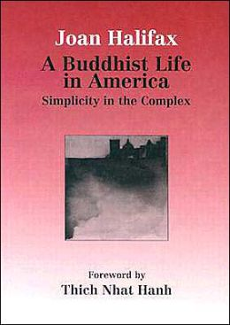 A Buddhist Life in America: Simplicity in the Complex