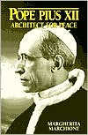 Pope Pius XII: Architect for Peace