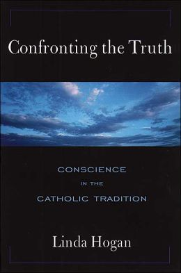 Confronting the Truth: Conscience in the Catholic Tradition