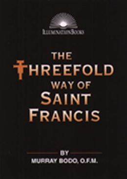 The Threefold Way of Saint Francis