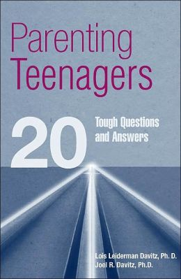 Parenting Teenagers: 20 Tough Questions and Answers