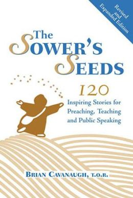 The Sower's Seeds: 120 Inspiring Stories for Preaching, Teaching, and Public Speaking