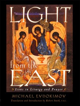Light from the East: Icons in Liturgy and Prayer