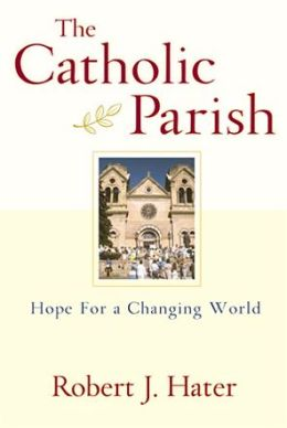 The Catholic Parish: Hope for a Changing World