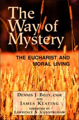 The Way of Mystery: The Eucharist and Moral Living