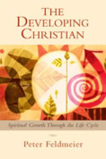 The Developing Christian: Spiritual Growth Through the Life Cycle