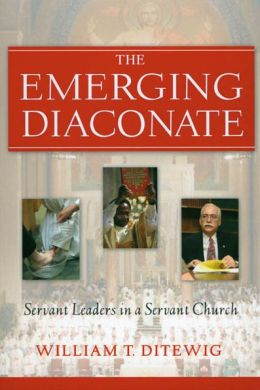 The Emerging Diaconate: Servant Leader in a Servant Church