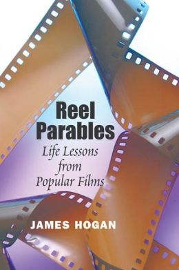 Reel Parables: Life Lessons from Popular Films