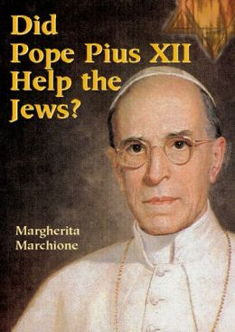 Did Pope Pius XII Help the Jews?