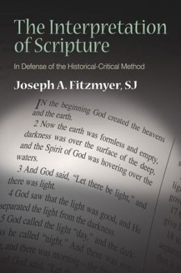 The Interpretation of Scripture: In Defense of the Historical-Critical Method