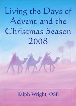 Living the Days of Advent and the Christmas Season 2008