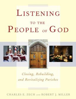 Listening to the People of God: Closing, Rebuilding, and Revitalizing Parishes