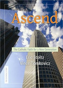 Ascend: The Catholic Faith for a New Generation