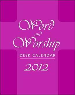 2012 Word and Worship Desk Calendar