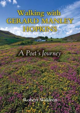Walking with Gerard Manley Hopkins: A Poet's Journey