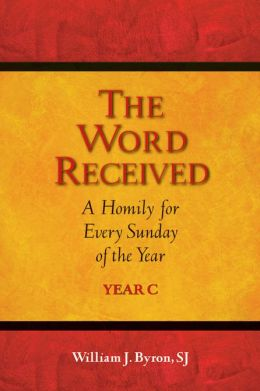The Word Received: A Homily for Every Sunday of the Year
