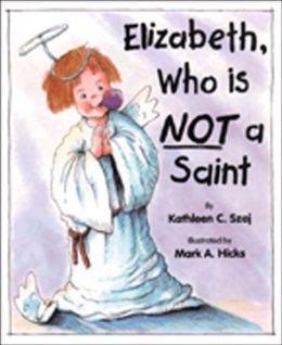Elizabeth, Who Is Not a Saint