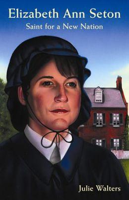 Elizabeth Ann Seton: Saint for a New Nation