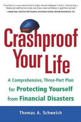 Crashproof Your Life: A Comprehensive, Three-Part Plan for Protecting Yourself from Financial Disasters