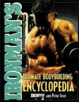 Ironman's Ultimate Bodybuilding Encyclopedia