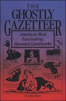 The Ghostly Gazetteer : America's Most Fascinating Haunted Landmarks