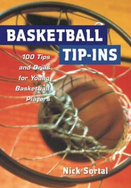 Basketball Tip-INS : 100 Tips and Drills for Young Basketball Players