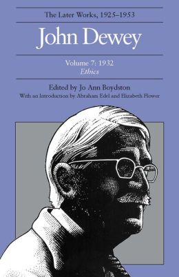 The Later Works of John Dewey, Volume 7, 1925 - 1953: 1932, Ethics