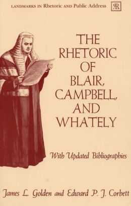 The Rhetoric of Blair, Campbell, and Whately: With Updated Bibliographies