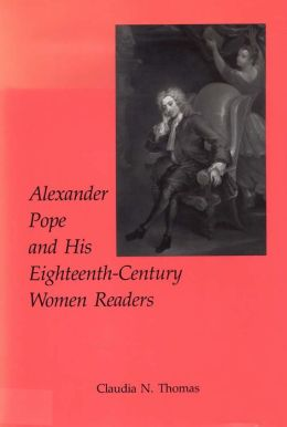 Alexander Pope and His Eighteenth-Century Women Readers