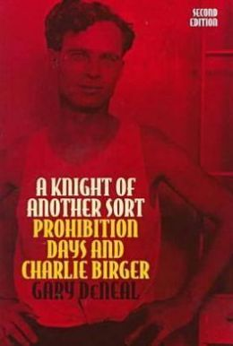 A Knight of Another Sort: Prohibition Days and Charlie Birger
