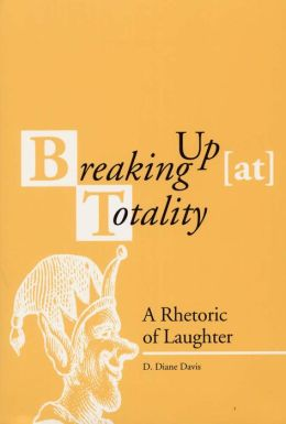 Breaking Up (at) Totality: A Rhetoric of Laughter