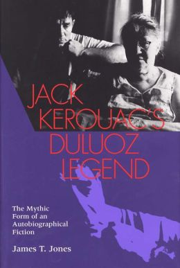 Jack Kerouac's Duluoz Legend: The Mythic Form of an Autobiographical Fiction