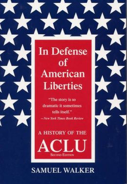 In Defense of American Liberties: A History of the ACLU