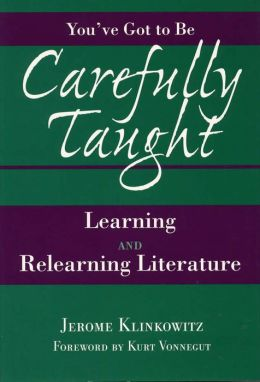 You've Got to Be Carefully Taught: Learning and Relearning Literature