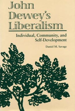 John Dewey's Liberalism: Individual, Community, and Self-Development