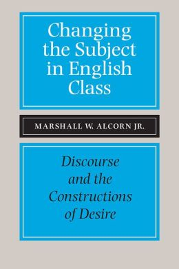 Changing the Subject in English Class: Discourse and the Constructions of Desire