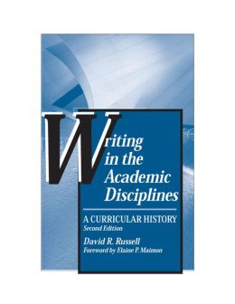 Writing in the Academic Disciplines: A Curricular History