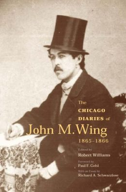 The Chicago Diaries of John M. Wing, 1865-1866